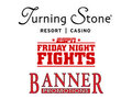 IMAGE Boxing Returns to Turning Stone. Banner Promotions. ESPN Friday Night Fights. Turning Stone logos.